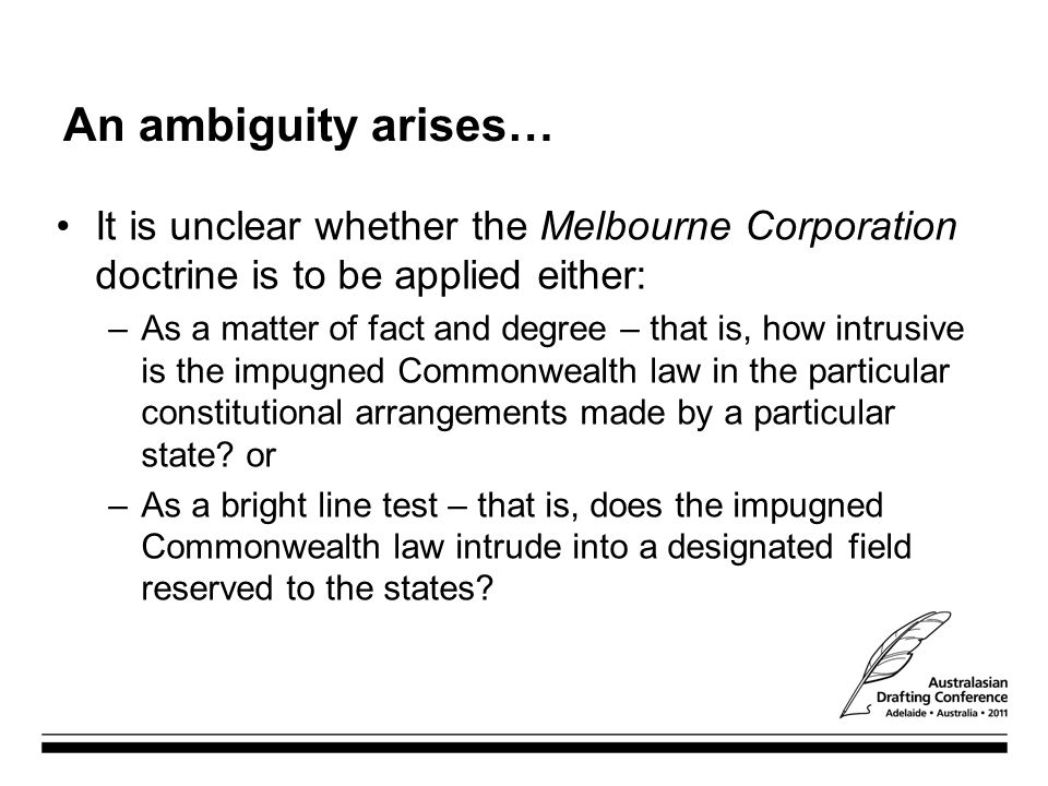 An ambiguity arises… It is unclear whether the Melbourne Corporation doctrine is to be applied either: