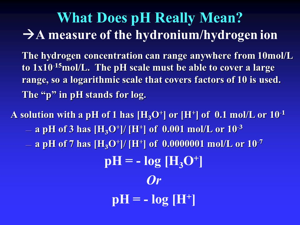 What Does pH Really Mean A measure of the hydronium/hydrogen ion