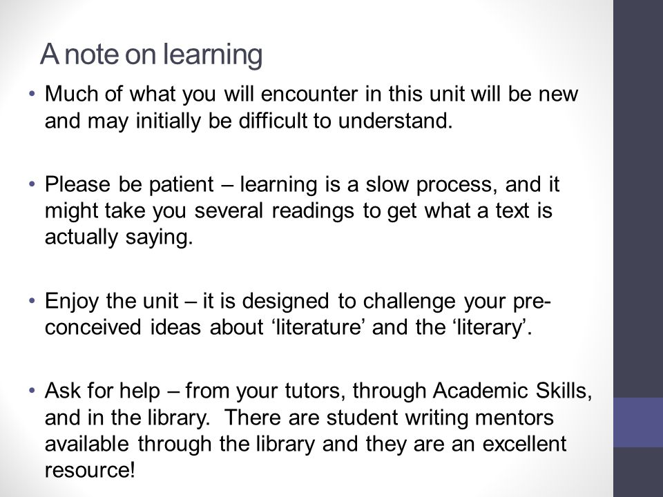 A note on learning Much of what you will encounter in this unit will be new and may initially be difficult to understand.