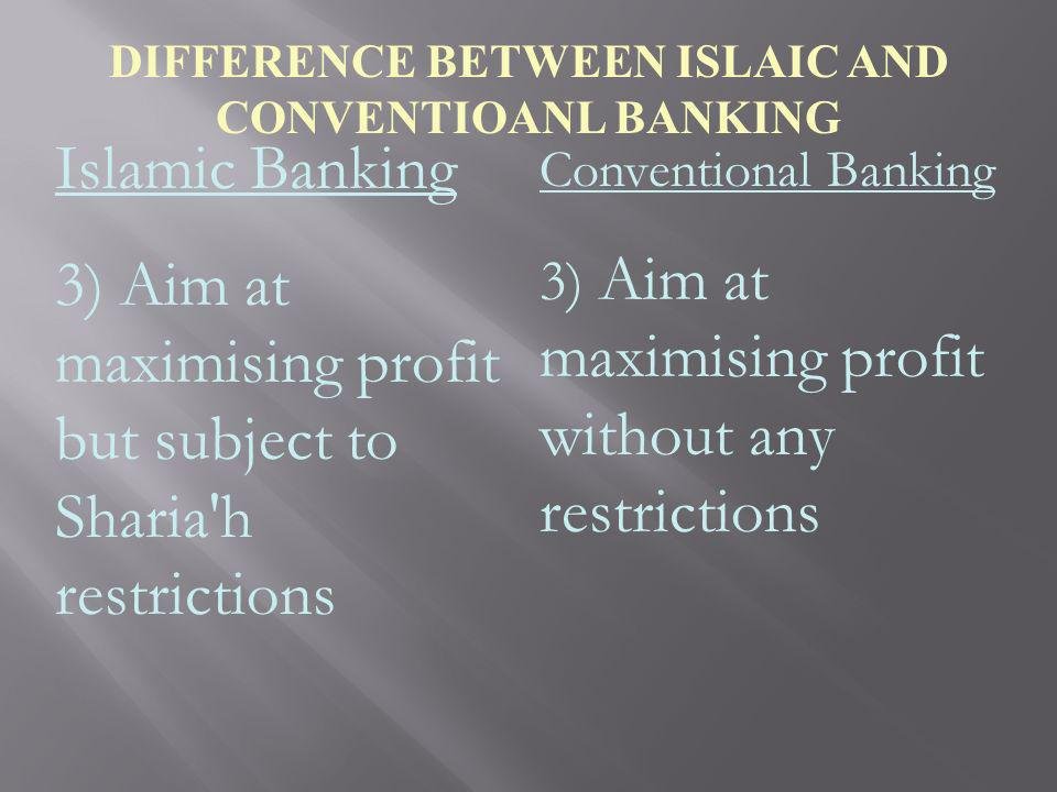 DIFFERENCE BETWEEN ISLAIC AND CONVENTIOANL BANKING