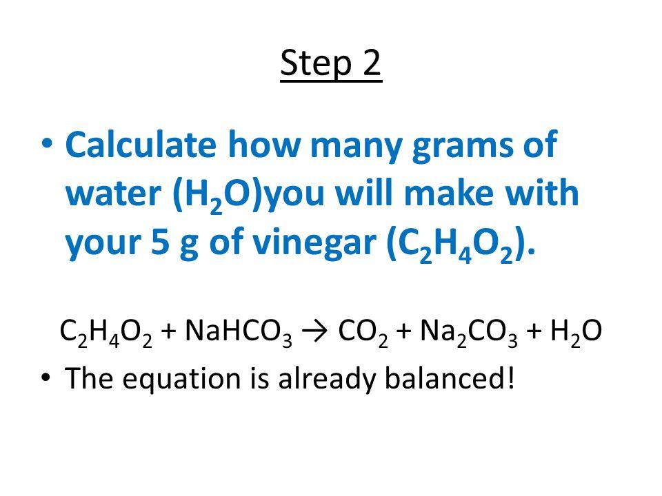 C2H4O2 + NaHCO3 → CO2 + Na2CO3 + H2O