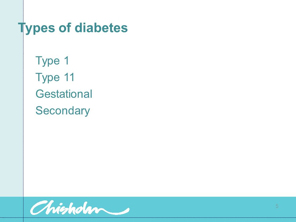 Types of diabetes Type 1 Type 11 Gestational Secondary