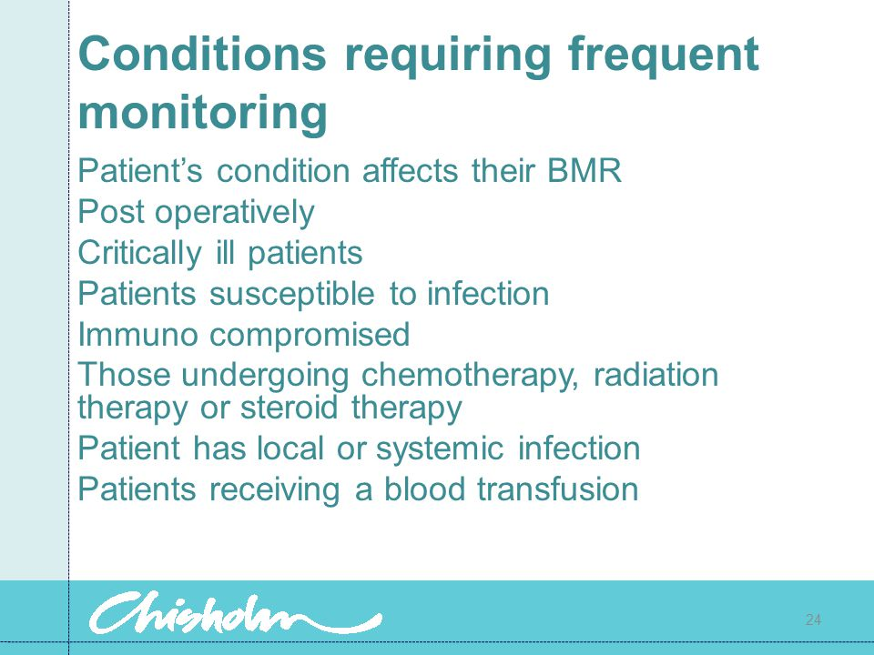 Conditions requiring frequent monitoring