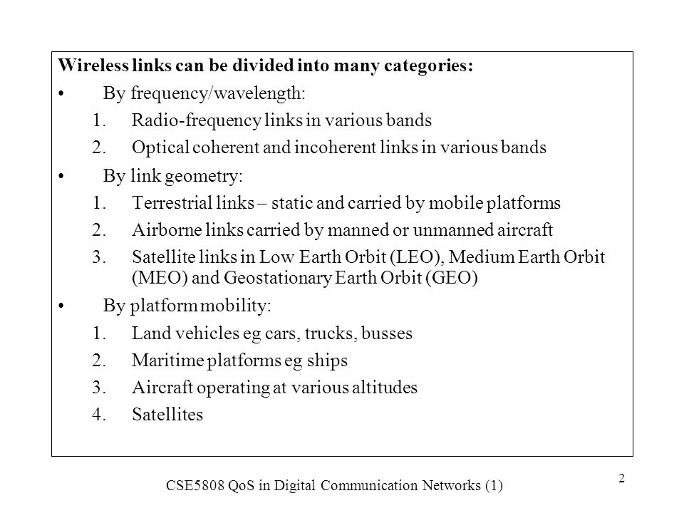Wireless links can be divided into many categories: