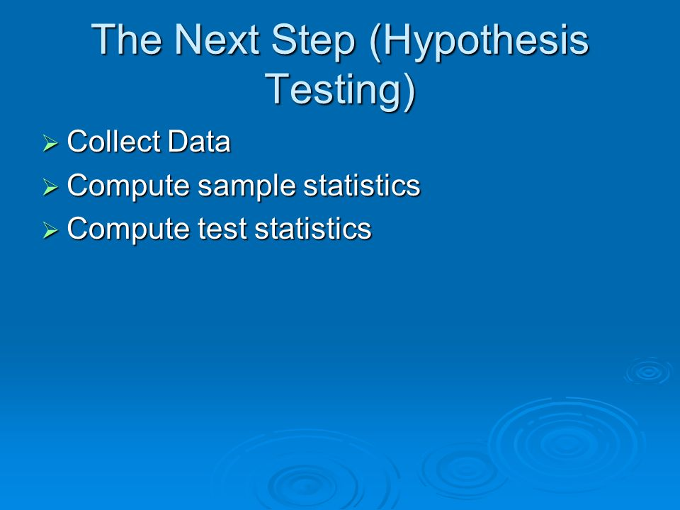 The Next Step (Hypothesis Testing)