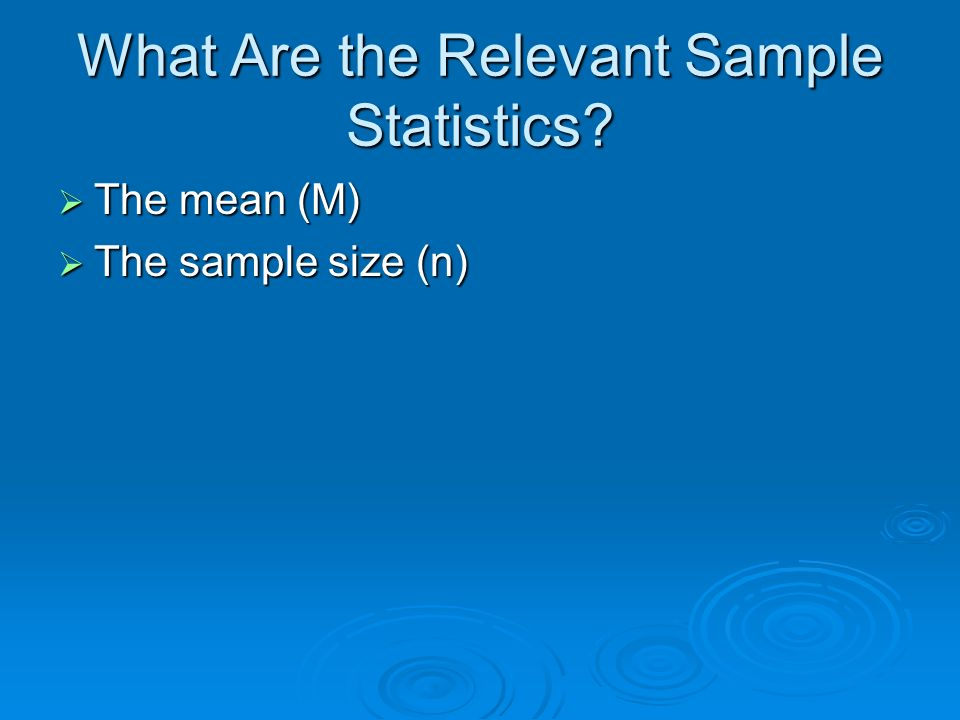What Are the Relevant Sample Statistics
