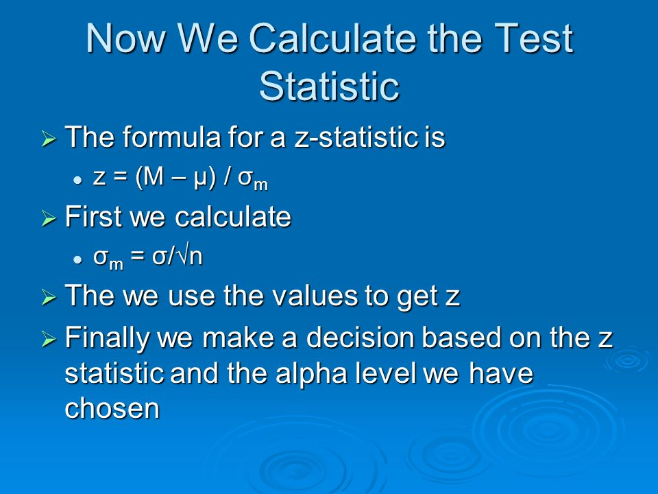 Now We Calculate the Test Statistic