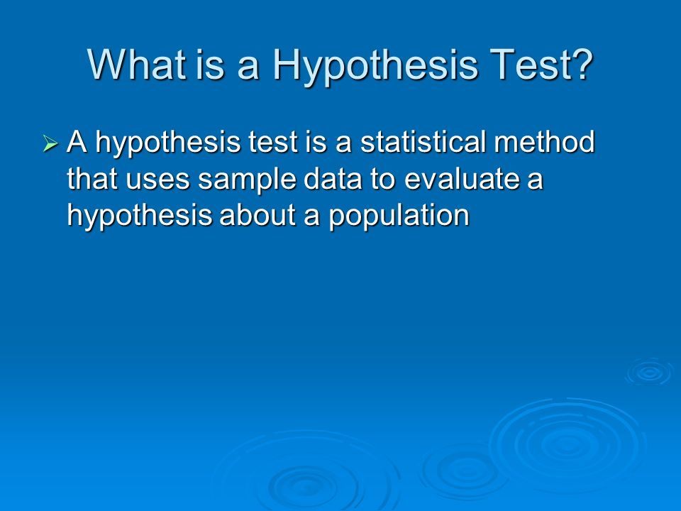 What is a Hypothesis Test