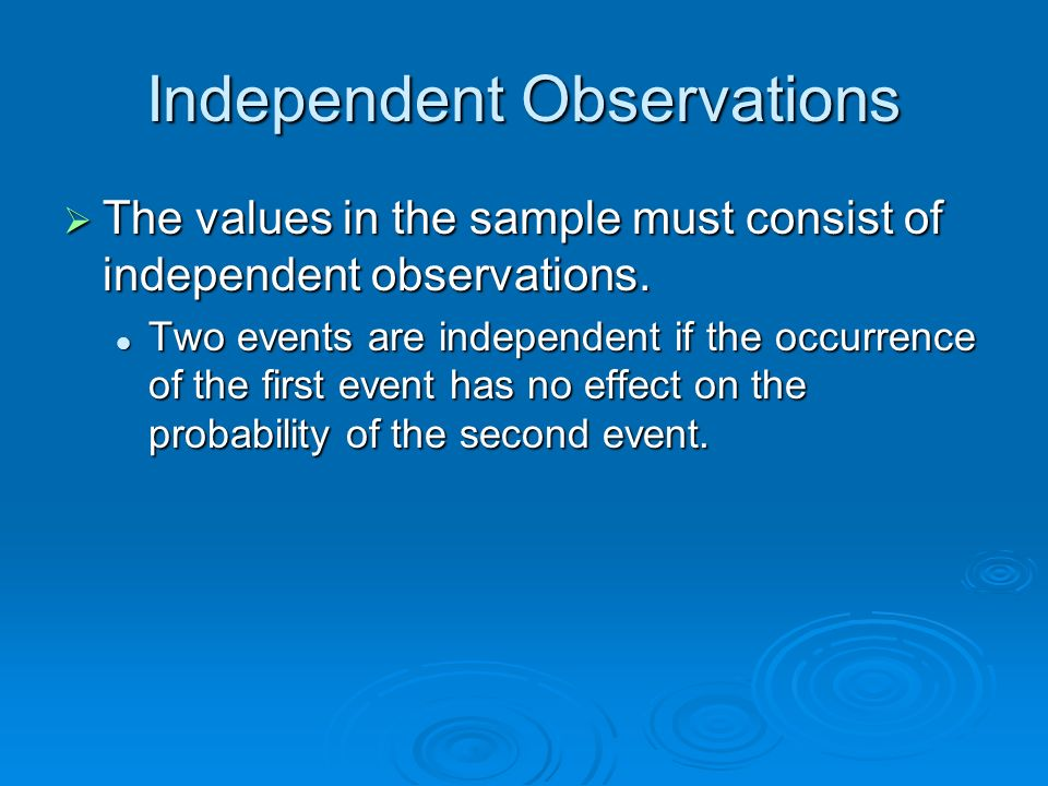 Independent Observations