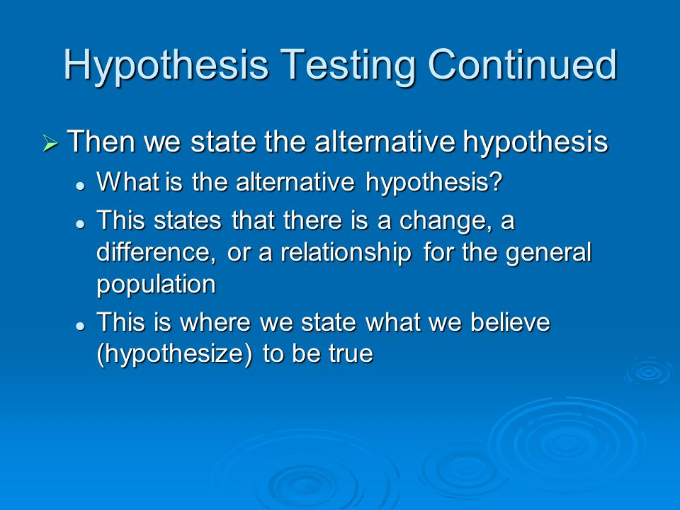 Hypothesis Testing Continued