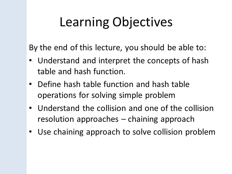 Learning Objectives By the end of this lecture, you should be able to:
