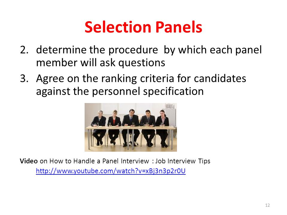 Selection Panels determine the procedure by which each panel member will ask questions.