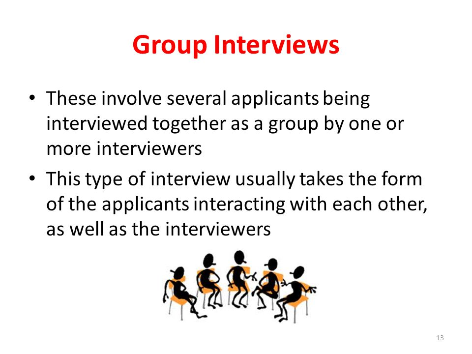 Group Interviews These involve several applicants being interviewed together as a group by one or more interviewers.
