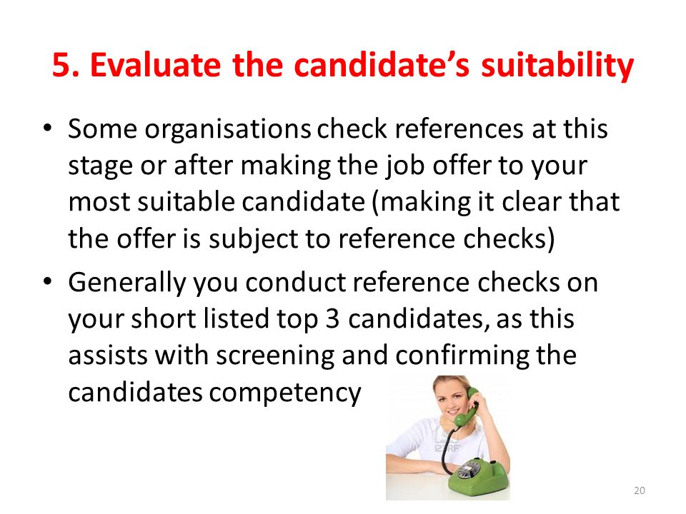 5. Evaluate the candidate's suitability