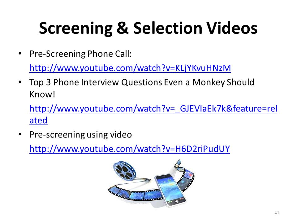 Screening & Selection Videos