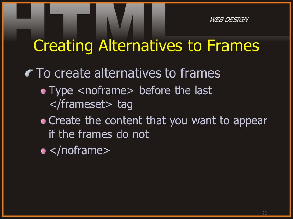 Creating Alternatives to Frames