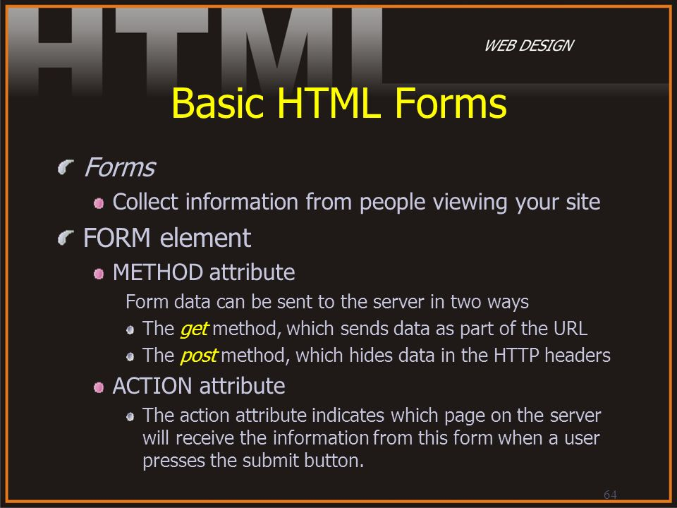 Basic HTML Forms Forms FORM element