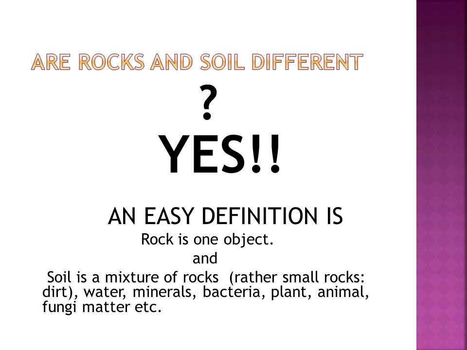 ARE ROCKS AND SOIL DIFFERENT