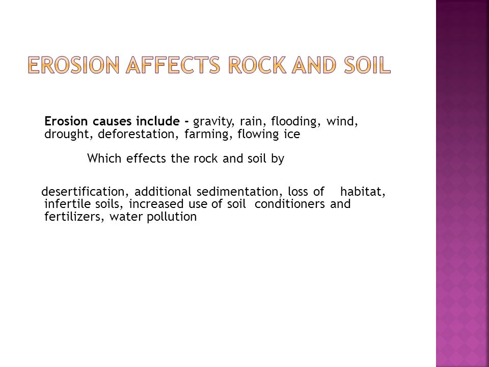 Erosion affects rock and soil