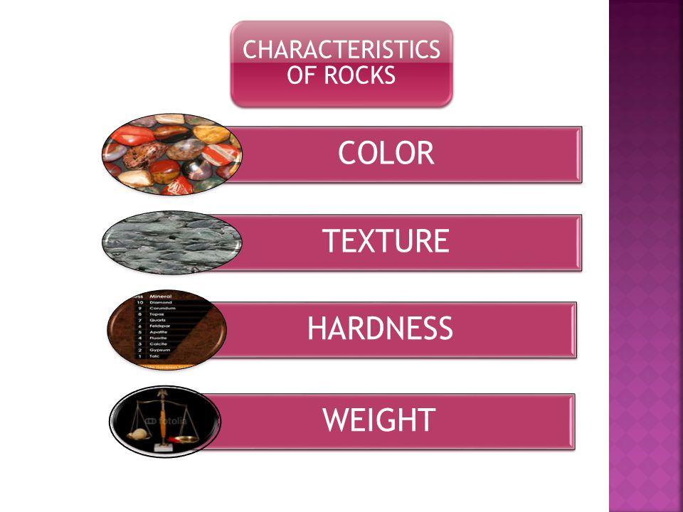 CHARACTERISTICS OF ROCKS