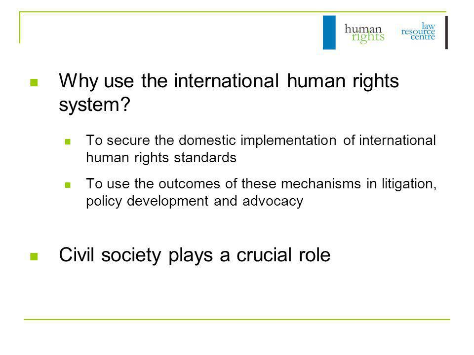 Why use the international human rights system