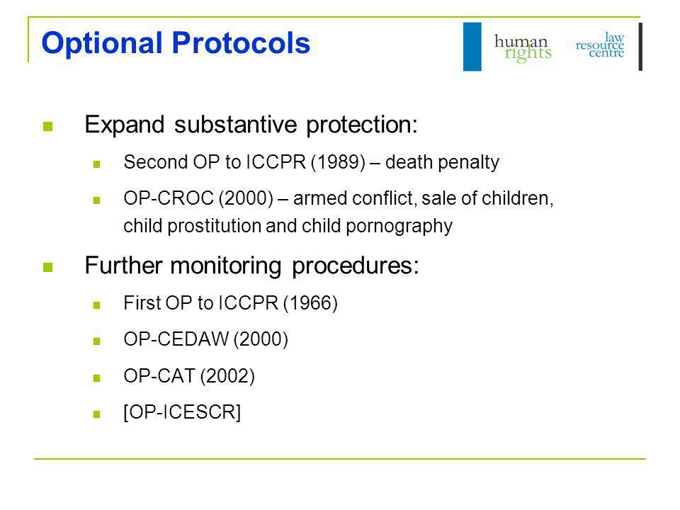 Optional Protocols Expand substantive protection: