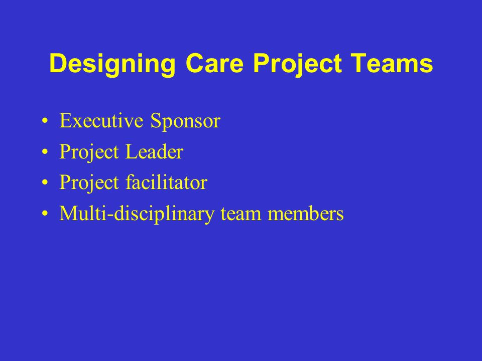 Designing Care Project Teams