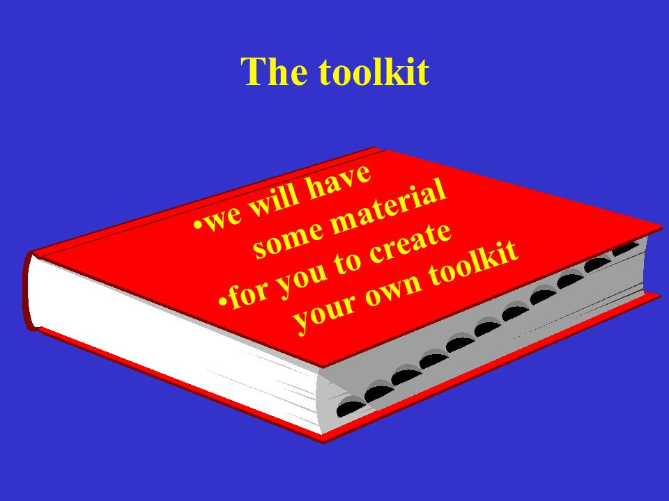 The toolkit we will have some material for you to create
