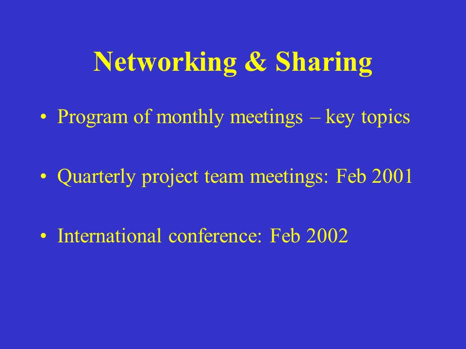 Networking & Sharing Program of monthly meetings – key topics