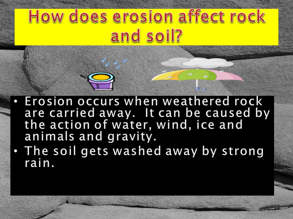 How does erosion affect rock and soil