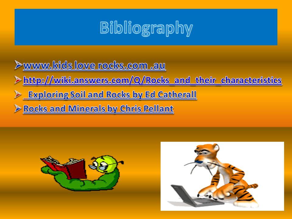 Bibliography www.kids love rocks.com .au