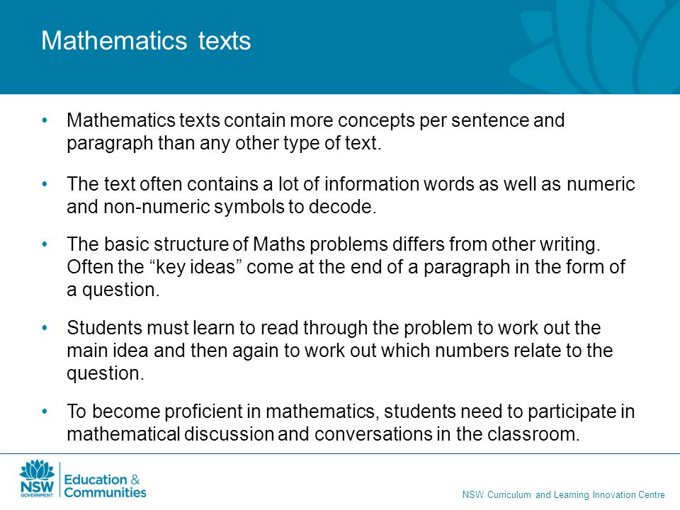 Mathematics texts Mathematics texts contain more concepts per sentence and paragraph than any other type of text.