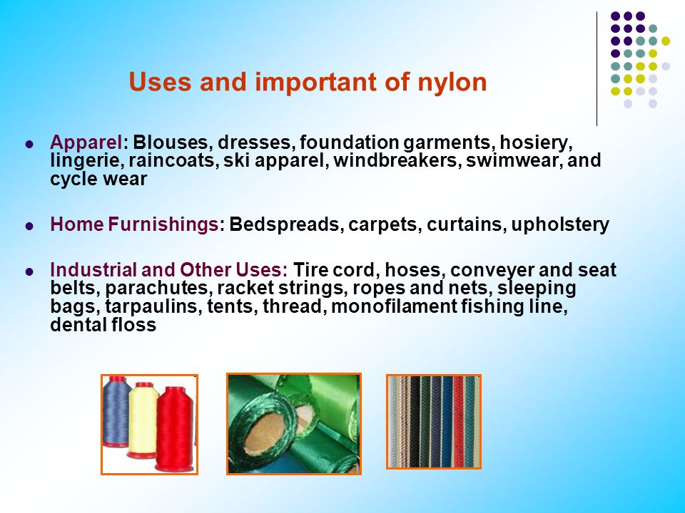 Uses and important of nylon