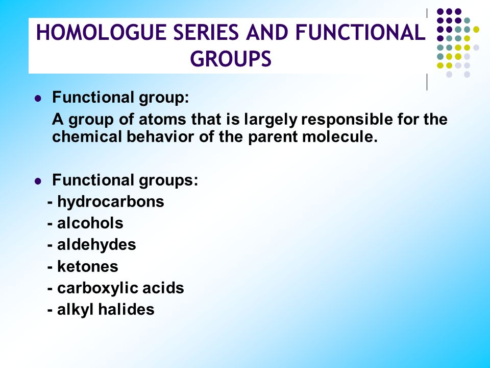 HOMOLOGUE SERIES AND FUNCTIONAL GROUPS