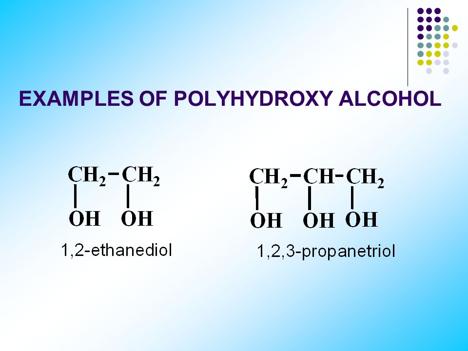 EXAMPLES OF POLYHYDROXY ALCOHOL