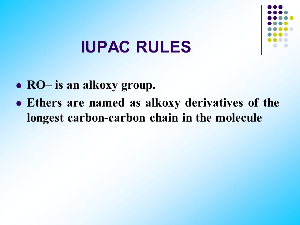 IUPAC RULES RO– is an alkoxy group.