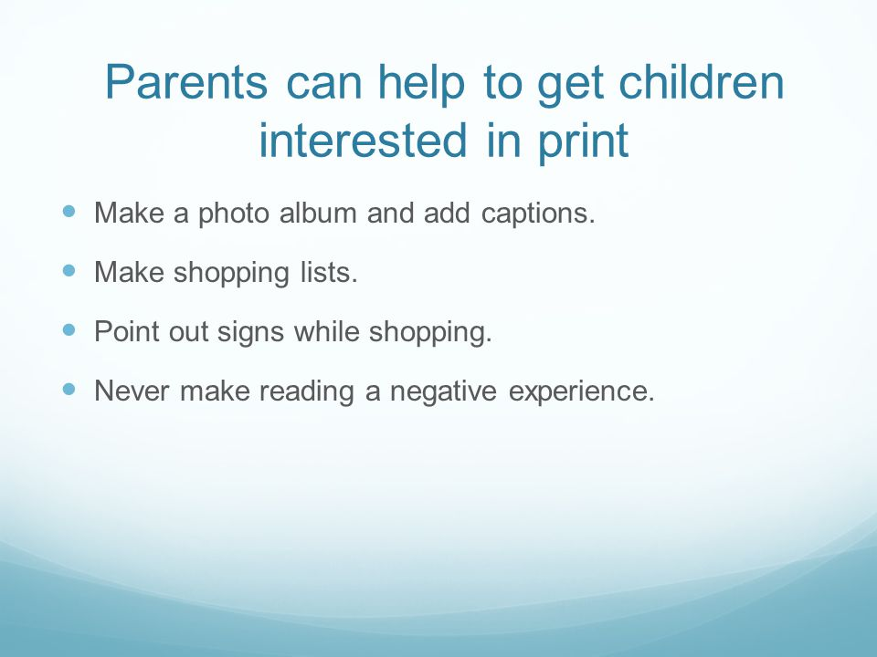 Parents can help to get children interested in print