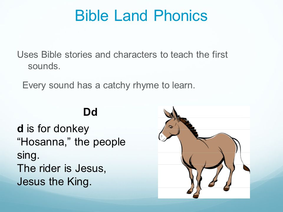 Bible Land Phonics Dd d is for donkey Hosanna, the people sing.