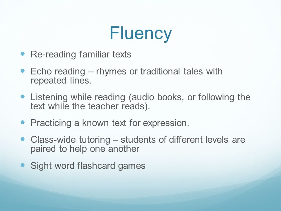 Fluency Re-reading familiar texts