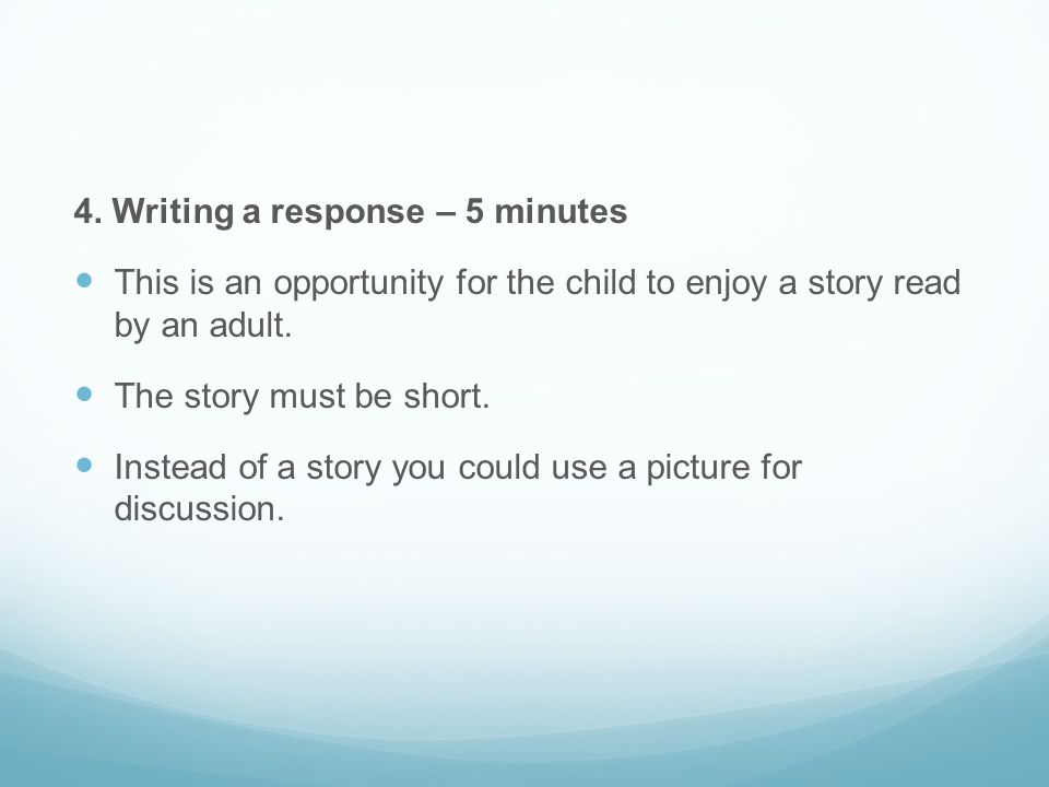 4. Writing a response – 5 minutes