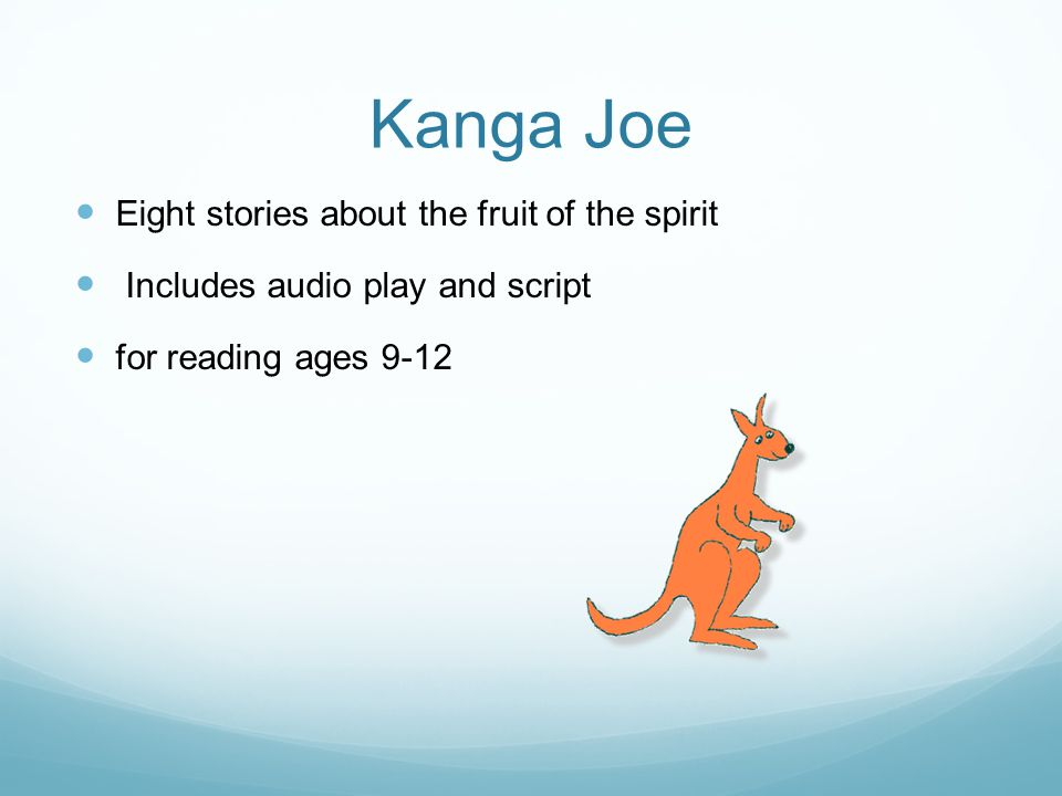 Kanga Joe Eight stories about the fruit of the spirit