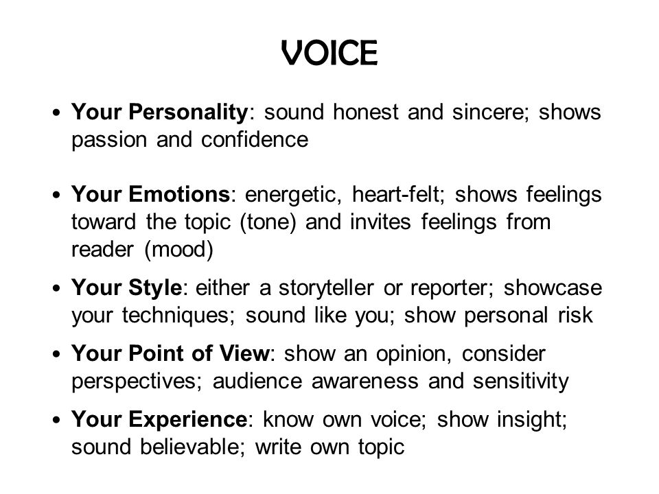 VOICE Your Personality: sound honest and sincere; shows passion and confidence.