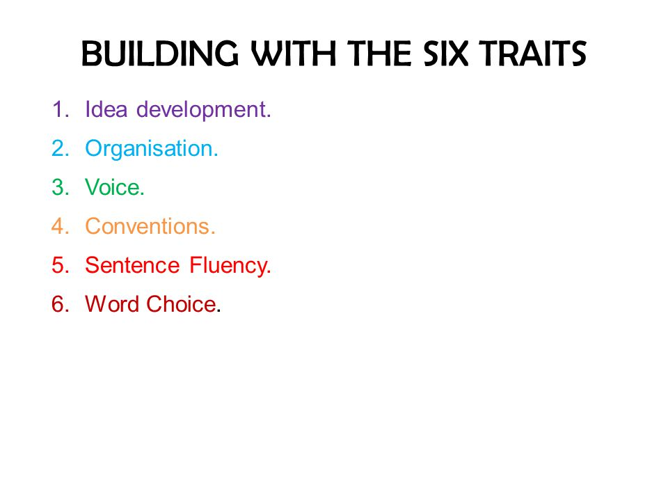 BUILDING WITH THE SIX TRAITS
