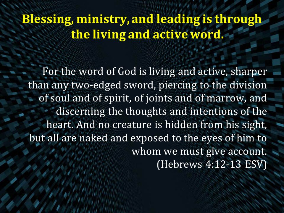 Blessing, ministry, and leading is through the living and active word