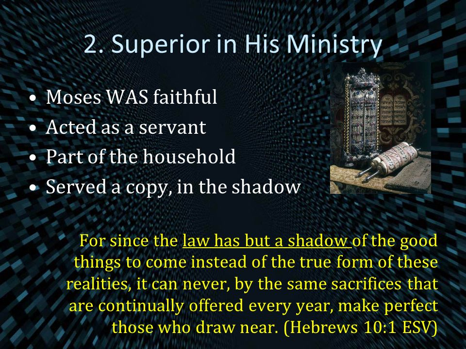 2. Superior in His Ministry