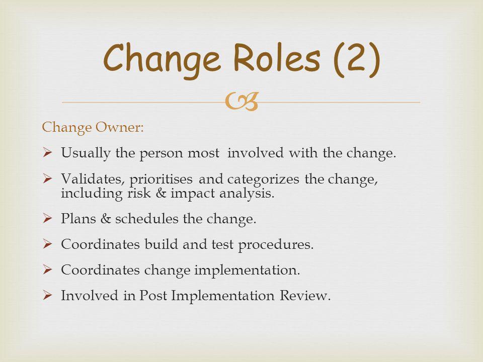 Change Roles (2) Change Owner: