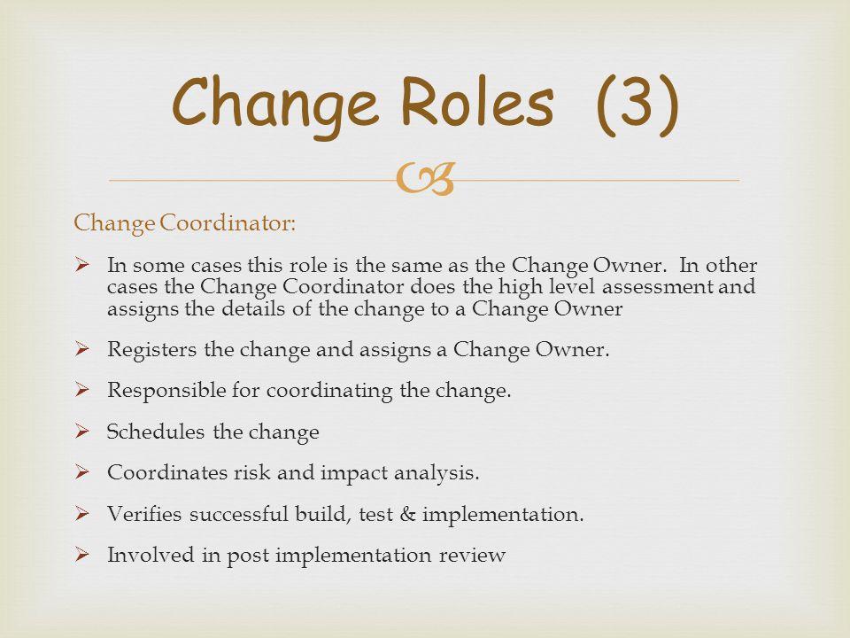 Change Roles (3) Change Coordinator: