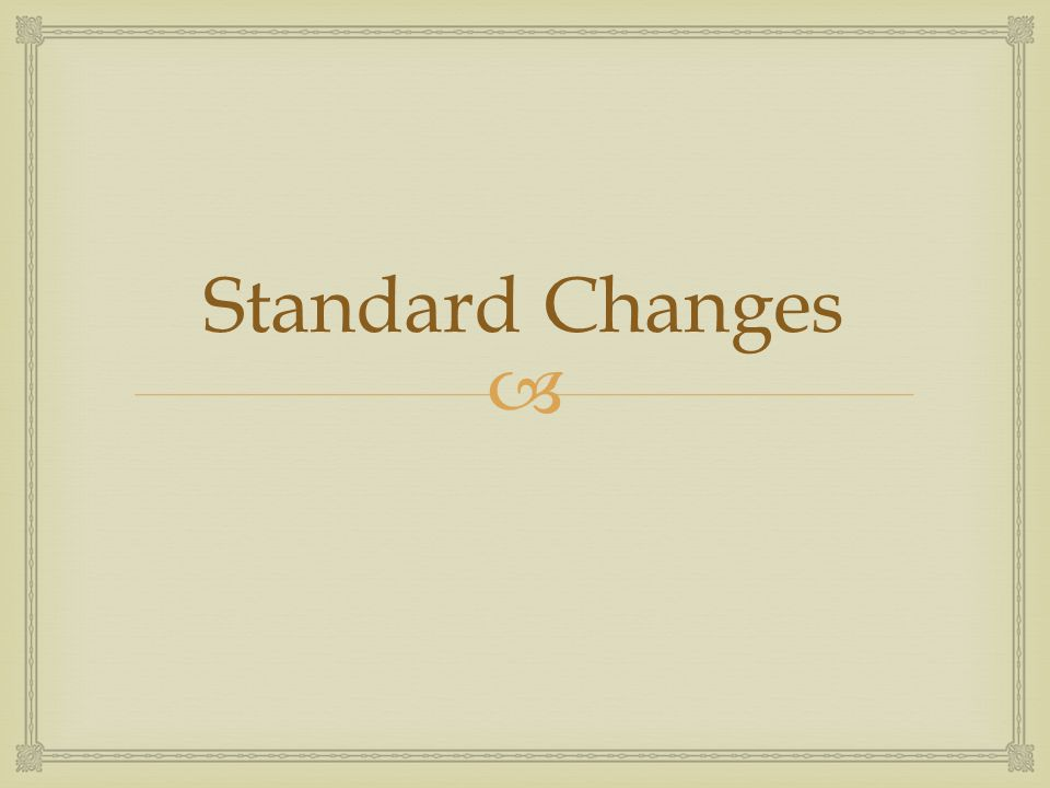 Standard Changes