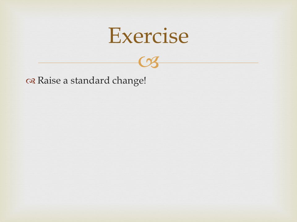 Exercise Raise a standard change!