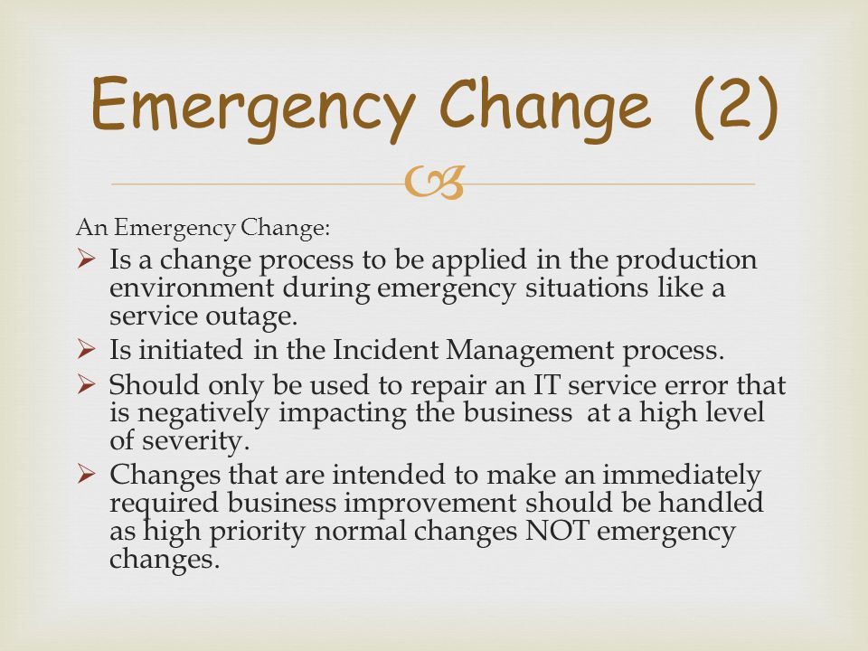 Emergency Change (2) An Emergency Change: